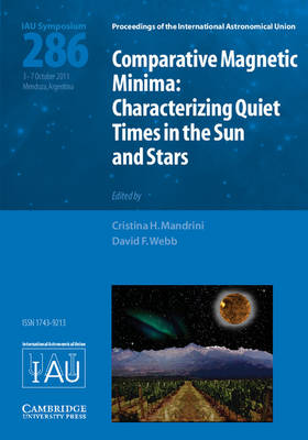 Proceedings of the International Astronomical Union Symposia and Colloquia: Comparative Magnetic Minima (IAU S286): Characterizing Quiet Times in the Sun and Stars (Hardback)