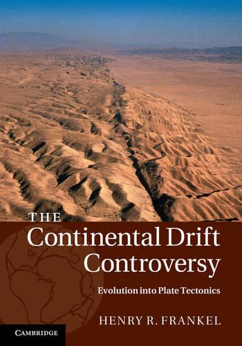 The The Continental Drift Controversy 4 Volume Hardback Set The Continental Drift Controversy: Evolution into Plate Tectonics Volume 4 (Hardback)