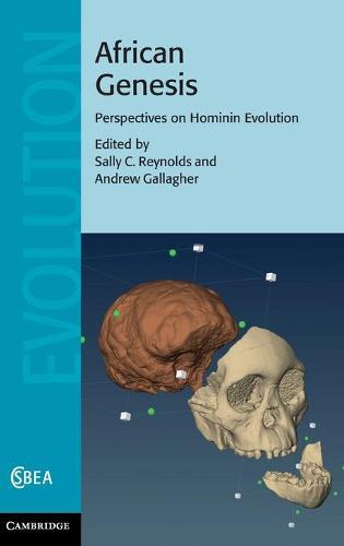 Cambridge Studies in Biological and Evolutionary Anthropology: African Genesis: Perspectives on Hominin Evolution Series Number 62 (Hardback)