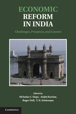 Economic Reform in India: Challenges, Prospects, and Lessons (Hardback)