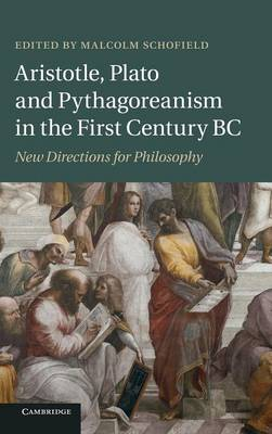 Aristotle, Plato and Pythagoreanism in the First Century BC: New Directions for Philosophy (Hardback)