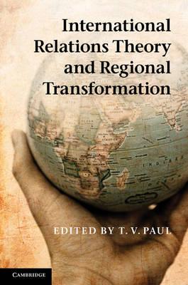 International Relations Theory and Regional Transformation (Hardback)