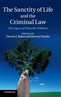 The Sanctity of Life and the Criminal Law: The Legacy of Glanville Williams (Hardback)