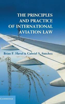 The Principles and Practice of International Aviation Law (Hardback)