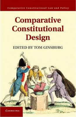 Comparative Constitutional Design - Comparative Constitutional Law and Policy (Hardback)