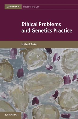 Cambridge Bioethics and Law: Ethical Problems and Genetics Practice Series Number 19 (Hardback)