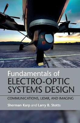 Fundamentals of Electro-Optic Systems Design: Communications, Lidar, and Imaging (Hardback)