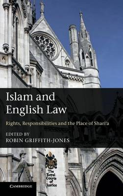 Islam and English Law: Rights, Responsibilities and the Place of Shari'a (Hardback)