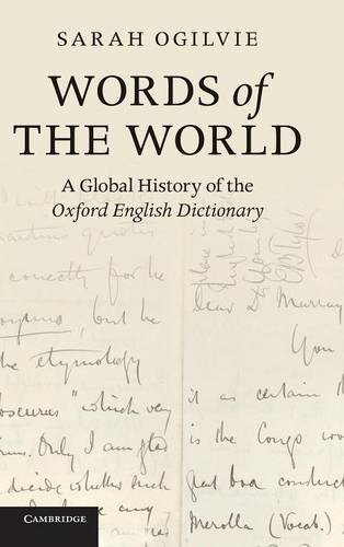 Words of the World: A Global History of the Oxford English Dictionary (Hardback)