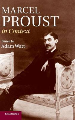 Marcel Proust in Context - Literature in Context (Hardback)