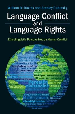 Language Conflict and Language Rights: Ethnolinguistic Perspectives on Human Conflict (Hardback)