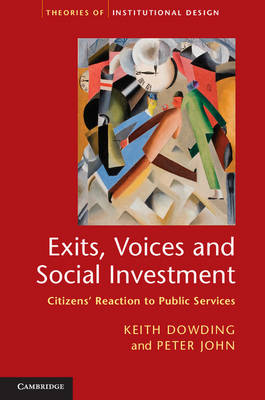 Exits, Voices and Social Investment: Citizens' Reaction to Public Services - Theories of Institutional Design (Hardback)