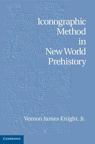 Iconographic Method in New World Prehistory (Hardback)