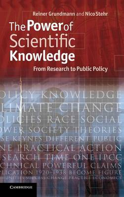 The Power of Scientific Knowledge: From Research to Public Policy (Hardback)