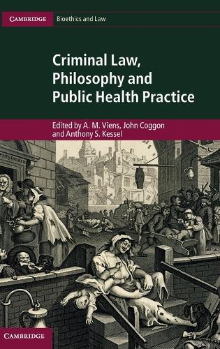 Cambridge Bioethics and Law: Criminal Law, Philosophy and Public Health Practice (Hardback)