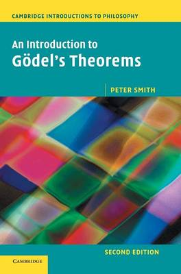 An Introduction to Goedel's Theorems - Cambridge Introductions to Philosophy (Hardback)