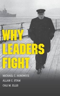 Why Leaders Fight (Hardback)
