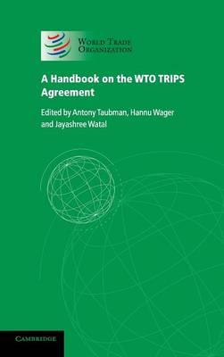 A Handbook on the WTO TRIPS Agreement (Hardback)