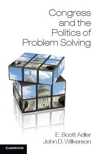 Congress and the Politics of Problem Solving (Hardback)