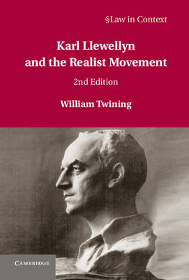 Law in Context: Karl Llewellyn and the Realist Movement (Hardback)