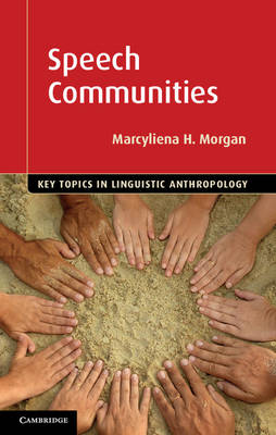 Speech Communities - Key Topics in Linguistic Anthropology (Hardback)