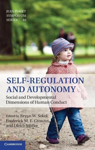 Self-Regulation and Autonomy: Social and Developmental Dimensions of Human Conduct (Hardback)