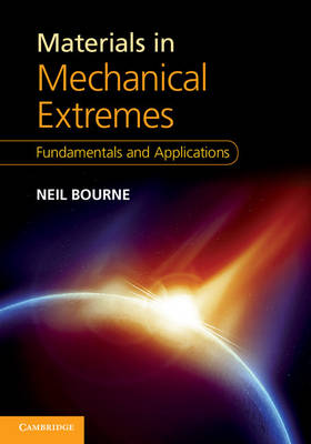 Materials in Mechanical Extremes: Fundamentals and Applications (Hardback)
