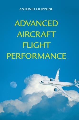 Cambridge Aerospace Series: Advanced Aircraft Flight Performance Series Number 34 (Hardback)