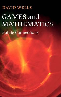 Games and Mathematics: Subtle Connections (Hardback)