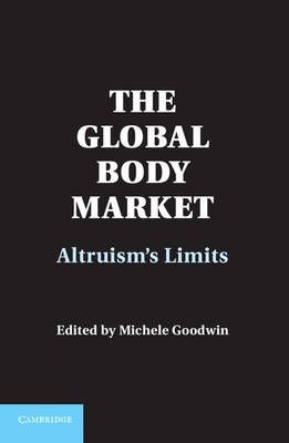 The Global Body Market: Altruism's Limits (Hardback)