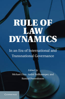 Rule of Law Dynamics: In an Era of International and Transnational Governance (Hardback)