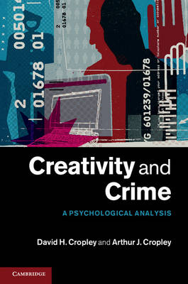 Creativity and Crime: A Psychological Analysis (Hardback)