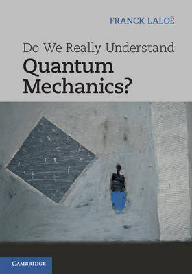 Do We Really Understand Quantum Mechanics? (Hardback)