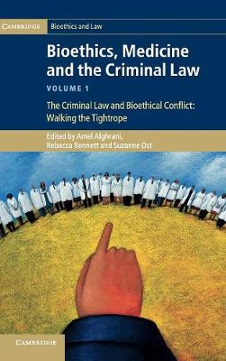 Bioethics, Medicine and the Criminal Law - Cambridge Bioethics and Law (Hardback)