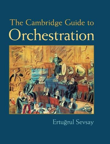 The Cambridge Guide to Orchestration (Hardback)