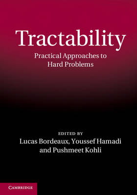 Tractability: Practical Approaches to Hard Problems (Hardback)