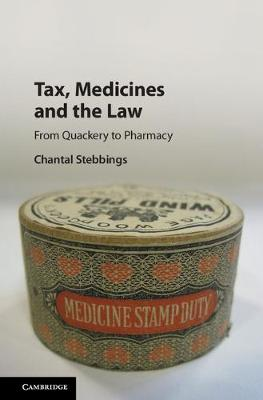 Tax, Medicines and the Law: From Quackery to Pharmacy (Hardback)