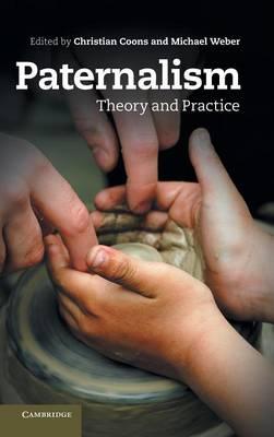 Paternalism: Theory and Practice (Hardback)