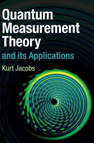 Quantum Measurement Theory and its Applications (Hardback)