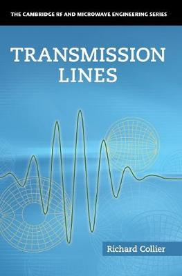 Transmission Lines: Equivalent Circuits, Electromagnetic Theory, and Photons - The Cambridge RF and Microwave Engineering Series (Hardback)