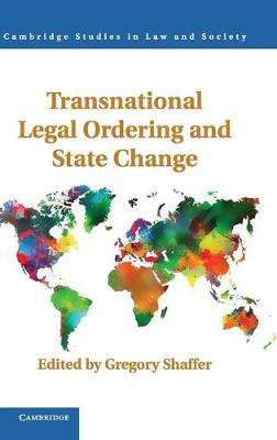 Transnational Legal Ordering and State Change - Cambridge Studies in Law and Society (Hardback)