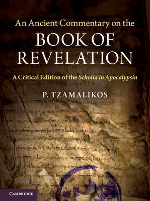 An Ancient Commentary on the Book of Revelation: A Critical Edition of the Scholia in Apocalypsin (Hardback)