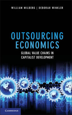 Outsourcing Economics: Global Value Chains in Capitalist Development (Hardback)