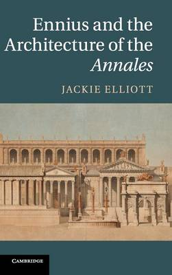 Ennius and the Architecture of the Annales (Hardback)