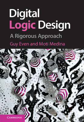 Digital Logic Design: A Rigorous Approach (Hardback)