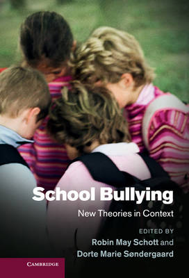 School Bullying: New Theories in Context (Hardback)