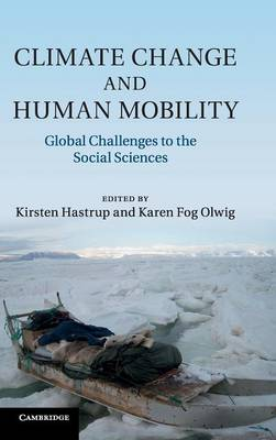 Climate Change and Human Mobility: Challenges to the Social Sciences (Hardback)
