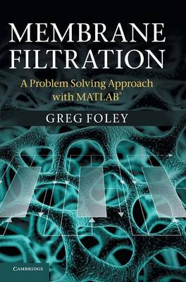 Membrane Filtration: A Problem Solving Approach with MATLAB (Hardback)