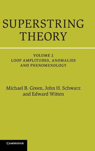 Superstring Theory: 25th Anniversary Edition - Cambridge Monographs on Mathematical Physics Volume 2 (Hardback)