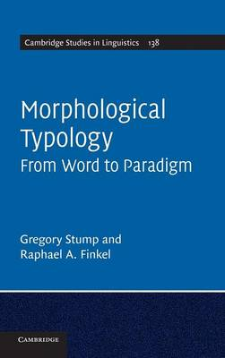 Morphological Typology: From Word to Paradigm - Cambridge Studies in Linguistics 138 (Hardback)